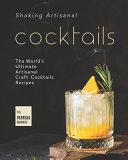 Shaking Artisanal Cocktails