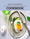 Max's Sandwich Cookbook