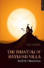 THE PHANTOM OF RAYMOND VILLA : The KOOL-5 Mystery Series