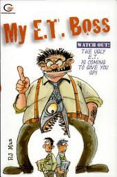 My E.T. Boss
