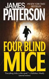 Four Blind Mice (#1 New York Times bestseller)