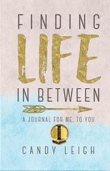 Finding Life In Between Book PDF