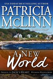 A New World: Prequel to Jack's Heart