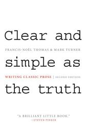 Clear and Simple as the Truth: Writing Classic Prose, Edition 2