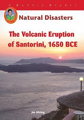 The Volcanic Eruption on Santorini  1650 BCE