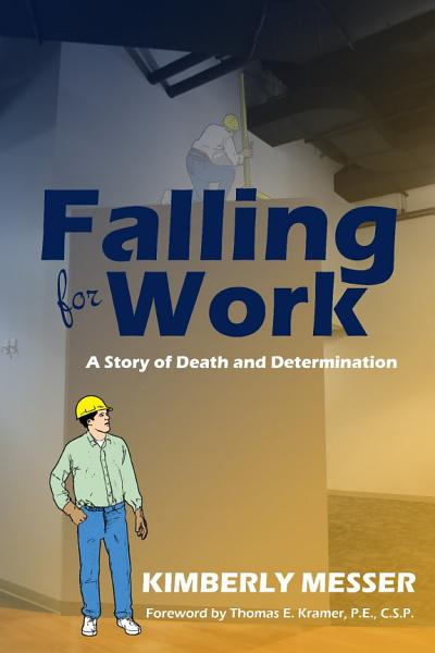 Download Falling for Work  A Story of Death and Determination Book