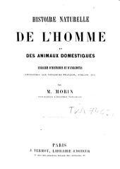 Histoire naturelle de l'homme et des animaux domestiques, enrichie d'histoires et d'anecdotes empruntées aux voyageurs français, anglais, etc