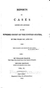Reports of cases argued and adjudged in the Supreme Court of the United States [August and December terms, 1801-February term, 1815]: Volume 4