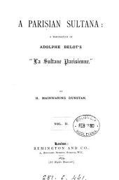 A Parisian sultana, tr. by H.M. Dunstan: Volume 2