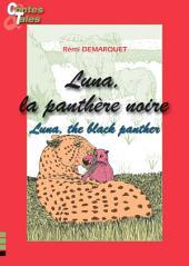 Luna, la panthère noire/Luna, the black panther: Une histoire en français et en anglais pour enfants