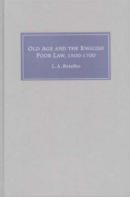 Old Age and the English Poor Law  1500 1700 PDF