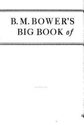 B. M. Bower's Big Book of Western Stories: Four Rousing Novels of the West Complete in One Volume