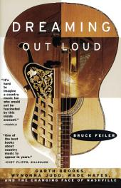 Dreaming Out Loud: Garth Brooks, Wynonna Judd, Wade Hayes,