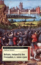 Britain, Ireland and the Crusades, c.1000-1300