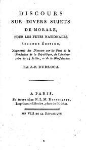 Discours Sur Divers Sujets De Morale, Pour Les Fetes Nationales