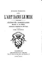 Celebrités marseillaises, Marseille et ses édifices: architectes et ingénieurs du XIX siècle, Volume3