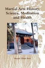 Martial Arts History, Science, Meditation and Health