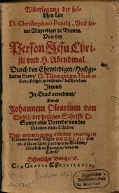 Widerlegung der falschen Lere D. Christophori Pezelij, Vnd seiner Mitprediger zu Bremen: Von der Person Jesu Christi vnd H. Abendmal