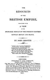 The Resources of the British Empire: Together with a View of the Probable Result of the Present Contest Between Britain and France