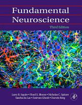 Fundamental Neuroscience: Edition 3