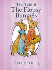 The Tale of The Flopsy Bunnies: The Tales of Beatrix Potter 14