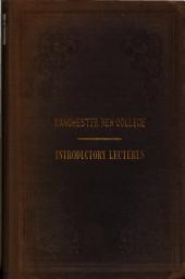 On Classical Literature: Being the First of the Series of Inaugural Lectures Delivered by the Opening, of the [Manchester New] College, in Oct., 1840