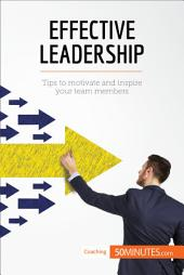 Effective Leadership: Tips to motivate and inspire your team members