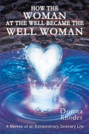 How the Woman at the Well Became the Well Woman