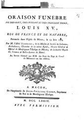 Oraison funebre de très-haut, très-puissant et très-excellent prince, Louis 15., roi de France ... pononcée (!) dans l'Église de Mâcon, le 13 juin 1774. par M. l'Abbé Sigorgne, de la Maison & Société de Sorbonne ..