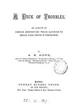 A peck of troubles, by A.R. Hope