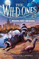 The Wild Ones  Moonlight Brigade PDF