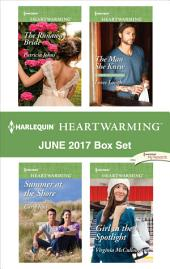 Harlequin Heartwarming June 2017 Box Set: The Runaway Bride\Summer at the Shore\The Man She Knew\Girl in the Spotlight