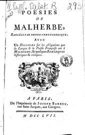 Poesies de Malherbe, rangees par ordre chronologique; avec un discours sur les obligations que la langue & la poesie francoise ont a Malherbe, & quelques remarques historiques & critiques