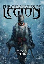 The Chronicles of Legion - Vol. 3: Blood Brothers