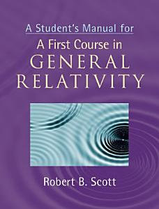 A Student s Manual for A First Course in General Relativity PDF