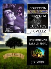 Se me va + Colección Completa Cuentos + Un Comienzo para un Final: De 3 en 3