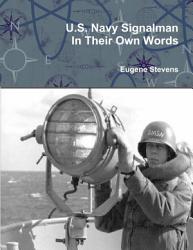 U S Navy Signalman In Their Own Words Book PDF