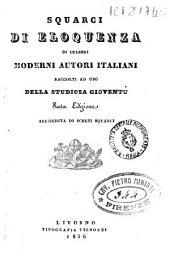 Squarci di eloquenza di celebri moderni autori italiani raccolti ad uso della studiosa gioventù
