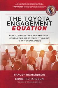 The Toyota Engagement Equation  How to Understand and Implement Continuous Improvement Thinking in Any Organization PDF