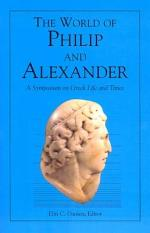 The World of Philip and Alexander