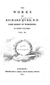 The Works of Richard Hurd, Lord Bishop of Worcester: Moral and political dialogues