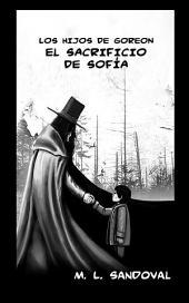 Los hijos de Goreon: El sacrificio de Sofía