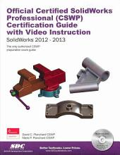 Official Certified SolidWorks Professional (CSWP) Certification Guide and Video Instruction