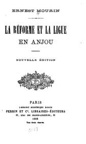 La Réforme et la Ligue en Anjou