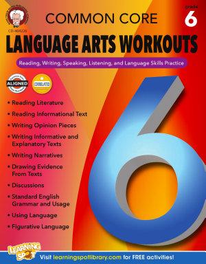 Common Core Language Arts Workouts  Grade 6