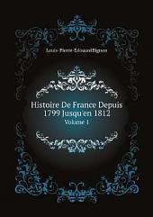Histoire De France Depuis 1799 Jusqu'en 1812: Volume2