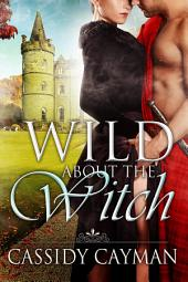 Wild about the Witch (Book 6 in Lost Highlander series)