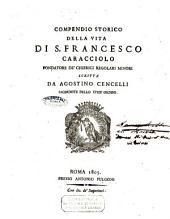 Compendio storico della vita di S. Francesco Caracciolo fondatore de' Chierici Regolari Minori scritta da Agostino Cencelli fondatore dello stess'ordine