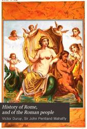 History of Rome, and of the Roman People: From Its Origin to the Invasion of the Barbarians