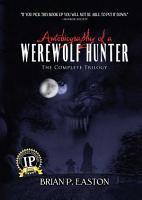 Autobiography of a Werewolf Hunter Trilogy PDF